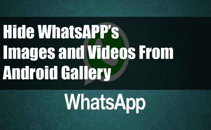 How To Hide WhatsApp Stuff From Your Gallery | Hide Whatsapp Images From Gallery 1