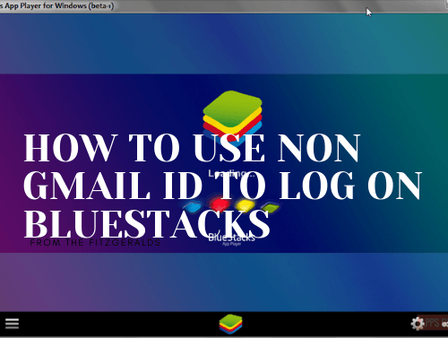 How can I use non-gmail ID to log on BlueStacks?